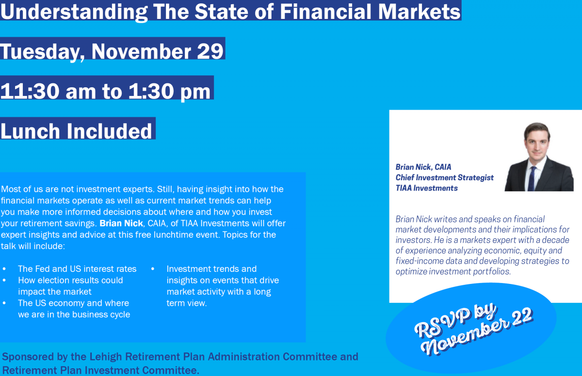 Understanding the State of financial markets, a lunchtime seminar featuring TIAA Investments Chief Investment Strategist Brian Nick on Tuesday November 29 from 11:30 am to 1:30 pm, register by click the Register Here link below.